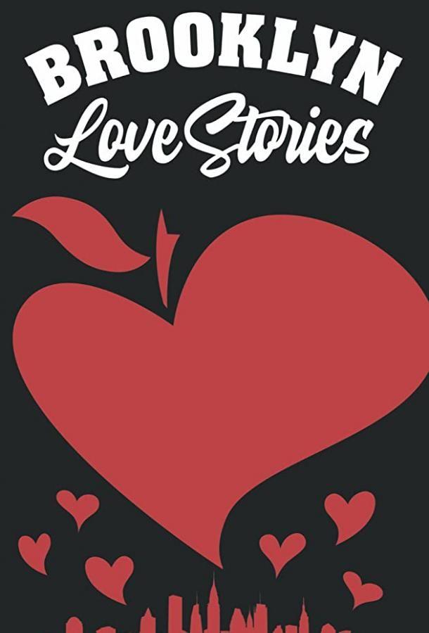 Brooklyn Love Stories 2019 смотреть онлайн бесплатно