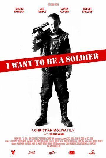 Я хочу стать солдатом 2010 смотреть онлайн бесплатно