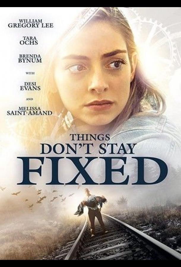 Things Don't Stay Fixed 2021 смотреть онлайн бесплатно