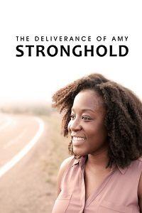 Освобождение Эми Стронгхолд 2021 смотреть онлайн бесплатно