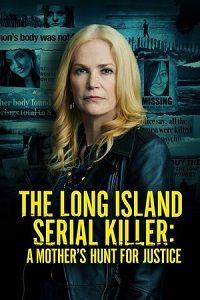Лонг-Айлендский серийный убийца: Охота матери за справедливостью  смотреть онлайн бесплатно