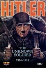Гитлер: Неизвестный солдат. 1914-1918
