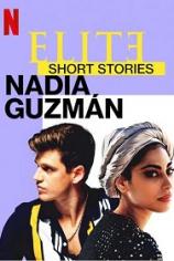 Элита: короткие истории. Надя и Гусман