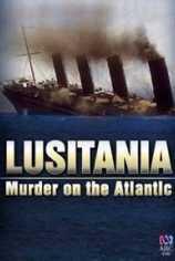 Лузитания: убийство в Атлантике